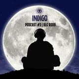 INDIGO Playlist 3 - Ale Roby