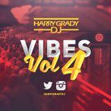 Vibes Vol.4 @HARRYGRADYDJ