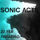 Sonic Acts XV - Thursday 22 February 2013 Evening: Spectral Bliss