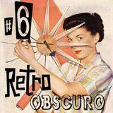 Retro Obscuro #6
