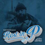 BLACK MARKET MIXTAPE // REST IN P a tribute mixtape to Sean Price