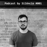 Podcast by Silêncio #001