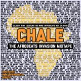 "Selecta Iray - ""CHALE"" - The Afrobeats Invasion Mixtape"