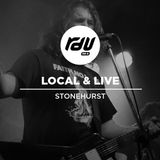 LOCAL AND LIVE EP 09 - STONEHURST (AT DUX LIVE)