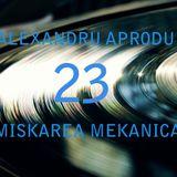 Alexandru Aprodu & Sacke - Miskarea Mekanica 23