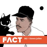 FACT mix 562: Steven Julien (August '16)