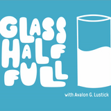 Glass Half Full Podcast - The Benefits of Optimism