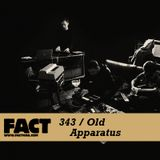 FACT mix 343 - Old Apparatus (Aug '12)