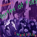 Vortex of Fuzz - Volume One: I Want to Live
