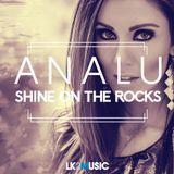 ANALU #001 - Shine on the Rocks