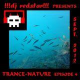 !!!dj redstar!!! - Trance-Nature (Episode 4 - September 2012)