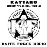 Kaytaro - Kniteforce Radio Launch 2017-08-06