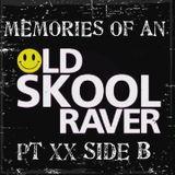 Memories Of An Oldskool Raver Pt XX Side B