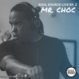 Soul Source Live Ep. 2 - Mr. Choc