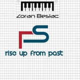Zoran Beslac - Rise Up From Past ( extended mix, May 2015 )