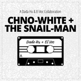 CHNO-WHITE AND THE SNAIL-MAN