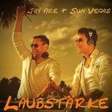Laubstärke - Jay Are & Sun Vegas in the mix