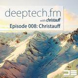 Deeptech.fm with Christauff - Episode 008 [Dark Trippy Tech House]