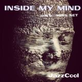 INSIDE MY MIND 2HRS 37mins Set mixed by JazzCool