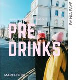 PRE-DRINKS : March '18