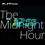 Dr. J Presents: The Midnight Hour (Part 2)