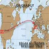 Dj Direct -  Vegas to France Volume One Year: 2012