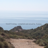 Good Evening - compiled and mixed by Tommy (Thomas Melzer)