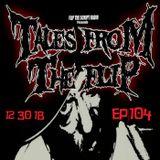 TalesFromTheFlip EP104 | 12 30 18