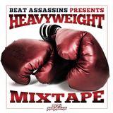 Beat Assassins - Heavyweight Mixtape hosted by Sifu Chan