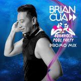 DJ BRIAN CUA AQUAHOLIC MIX