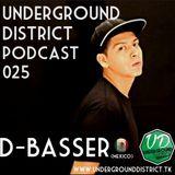 Underground District 025 Special Guest D-Basser (México)