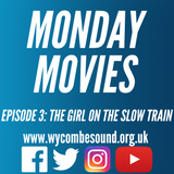 Monday Movies Episode 3: The Girl On The Slow Train