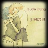 Love Song  J-MIX Ⅱ
