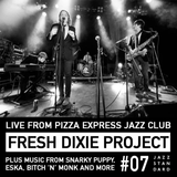 Jazz Standard: The Fresh Dixie Project Live From Pizza Express Jazz Club