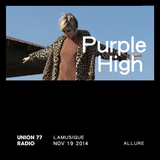 Purple High @ Union 77 Radio 19.11.2014 'Allure'