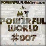 MY POWERFUL WORLD #007