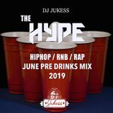 #HypeFridays - June 2019 Pre Drinks Mix - @DJ_Jukess