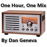 One Hour, One Mix episode 2 by Dan Geneva