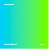 Dailey Blend Podcast Presents - Sunday Sessions November 2018
