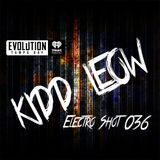 Kidd Leow - EDM 'Electro Shot' Mix Show - 036