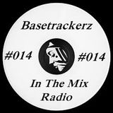 Basetrackerz In The Mix episode #014