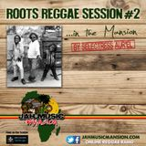 """ROOTS REGGAE SESSION#2"" in The Mansion by Selectress Aur'El [ JahMusicMansion Radio - july 2016]"