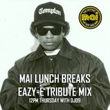 Mai Lunch Breaks - DJ09 Eazy-E Tribute Mix