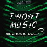 Twowt Presents Wowmusic - Episode 3