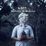 #85 - Methods of Madness