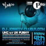 DJ Jonezy - BBC Radio 1Xtra -  UK Funky vs UK Garage Mini Mix ClubSloth 2016