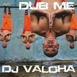 Dj Valoha - Dub me
