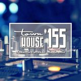 townHOUSE 155~A seductive mix of House Music vibes