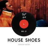Selector Series | Volume: House Shoes