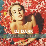 Dj Dark - Deep Voyage (March 2018) [Deep House Mix]